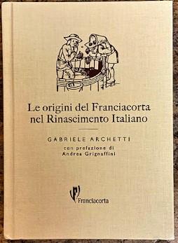 Le origini del Franciacorta nel rinascimento italiano