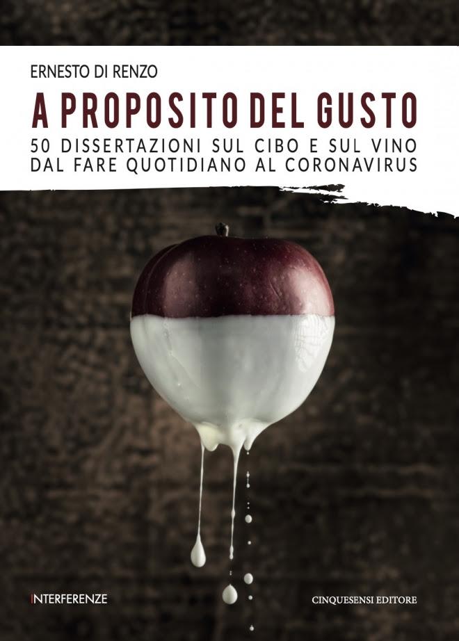 A proposito del gusto. 50 dissertazioni sul cibo e sul vino dal fare quotidiano al Coronavirus