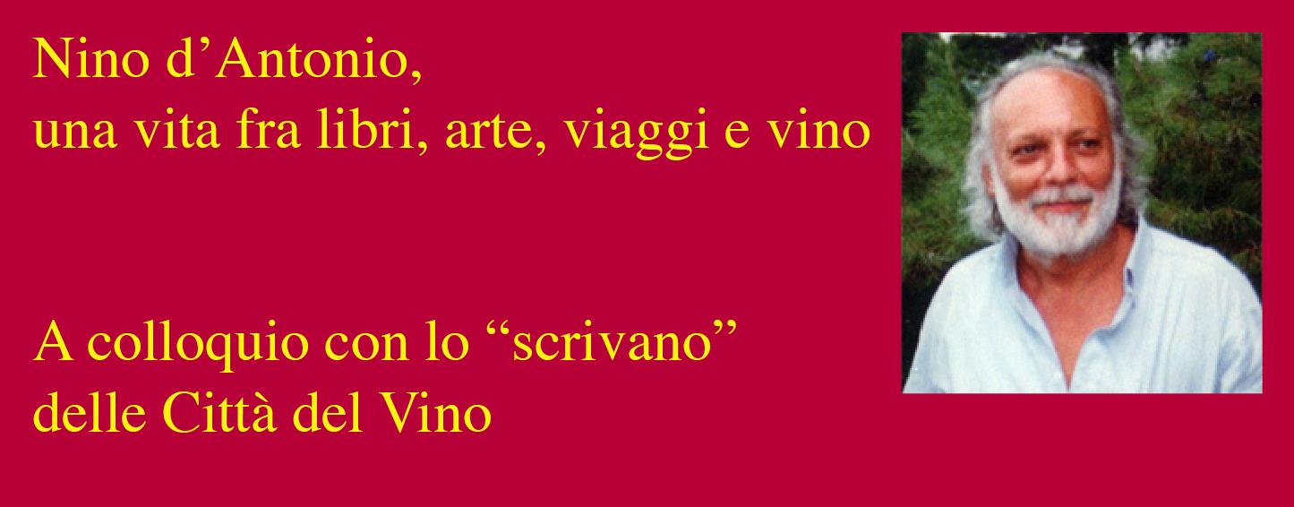 Nino D'Antonio, una vita fra libri, arte e vino