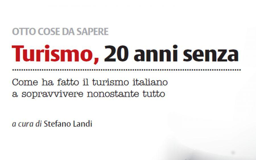 Turismo: 20 anni senza. Come ha fatto il turismo italiano a sopravvivere nonostante tutto