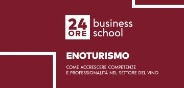 24Ore Business School: Super Master per formare i manager dell'enoturismo